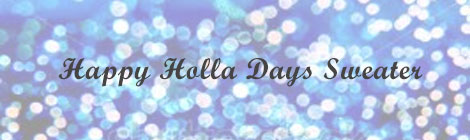 diy happy holla days sweater banner