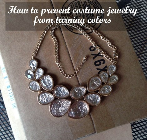 How to prevent costume jewelry from turning colors